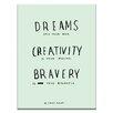 Artist Lane 'Dreams Creativity Bravery' by Steve Leadbeater Typography on Wrapped Canvas