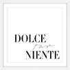 Marmont Hill 'Dolce Far Niente' by Dantell Framed Typography