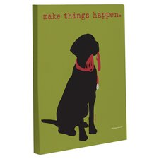 Doggy Decor Make Things Happen Graphic Art on Wrapped Canvas