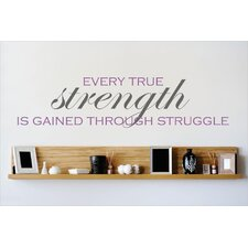 Every True Strength is Gained Through Struggle Wall Decal