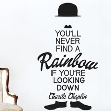 Charles Chaplin You'll Never Find a Rainbow If You're Looking Down Wall Sticker