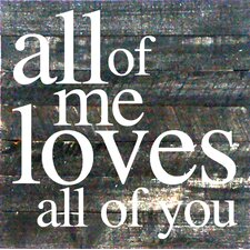 All of Me Loves All of You Textual Art Plaque