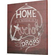 'Home is Where the Anchor Drops' Textual Art on Wrapped Canvas