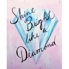 Dream a Little Dream 'Shine Bright Like a Diamond' by Liz Clay Textual Art on Canvas