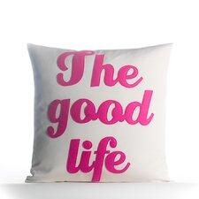 The Good Life Outdoor Throw Pillow