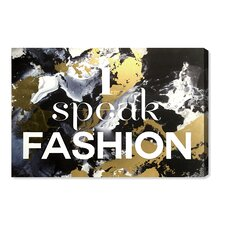 I Speak Fashion Graphic Art on Wrapped Canvas