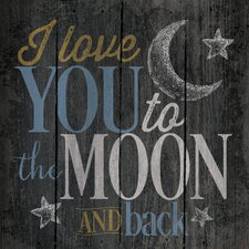 'Love You to the Moon and Back.' by Tonya Gunn Textual Art on Plaque