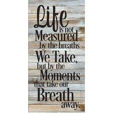 'Life is Not Measured' by Debera Murphy Textual Art on Plaque