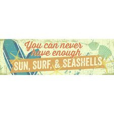 'You Can Never Have Enough Sun Surf and Seashell' by Tonya Gunn Textual Art on Plaque