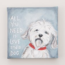 'All You Need is Love and a Dog' by Glory Haus Painting Print on Wrapped Canvas