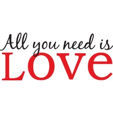 Wall Art Kit All You Need is Love Phrases Wall Decal