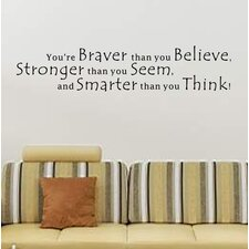 You're Braver Than You Believe Wall Decal