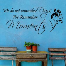 We Don't Remember Days, We Remember Moments Wall Decal