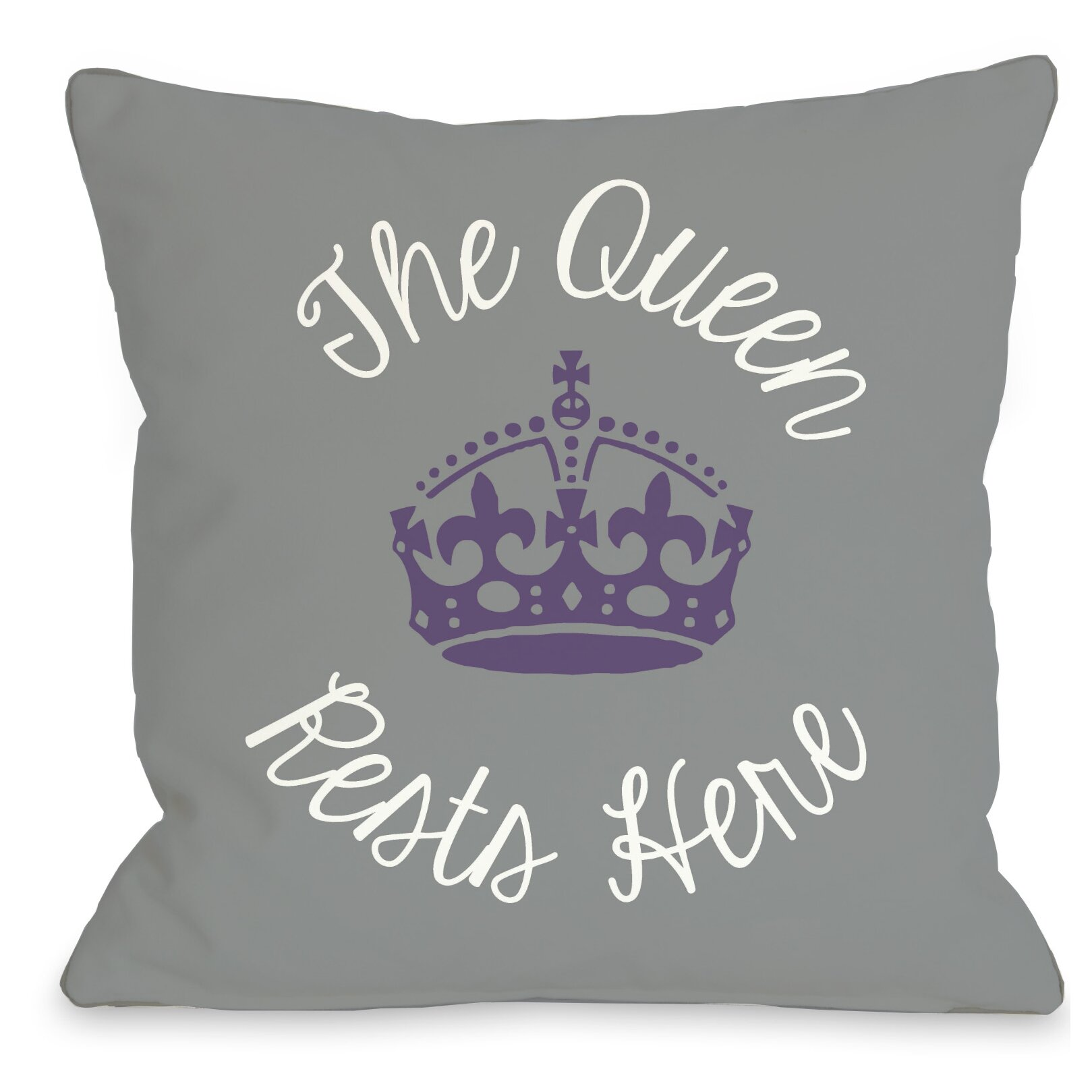 Queen Throw Pillow : One Bella Casa Queen Rests Here Throw Pillow & Reviews Wayfair