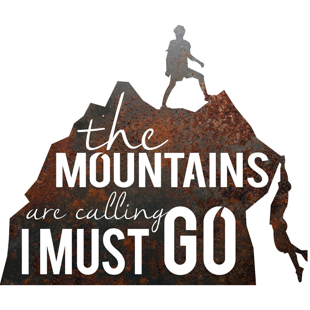 Recherche rustic metal mountain men the mountain are for The mountains are calling and i must go metal sign